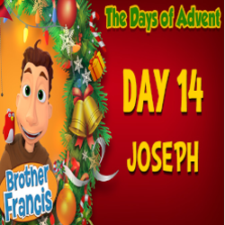 Brother Francis Advent 2020 DAY 14 - JOSEPH