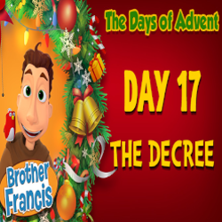 Brother Francis Advent 2020 DAY 17 - THE DECREE