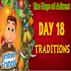 Brother Francis Advent 2020 DAY 18 - TRADITIONS