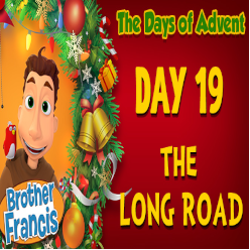 Brother Francis Advent 2020 DAY 19 - THE LONG ROAD
