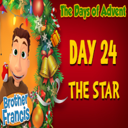 Brother Francis Advent 2020 DAY 24 - THE STAR