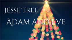 Jesse Tree 02 - Adam and Eve
