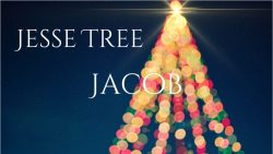 Jesse Tree 06 - Jacob