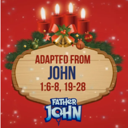 Advent with Father John 15 - THIRD SUNDAY