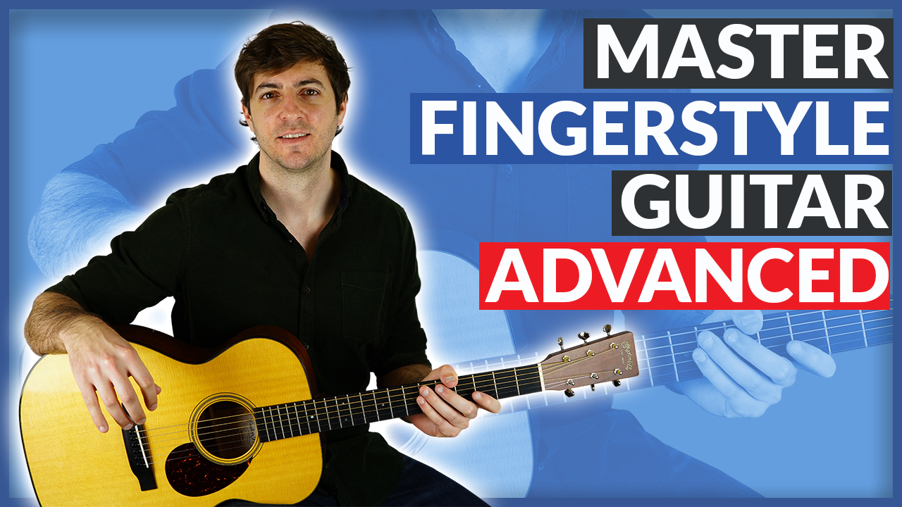 Complete Guide to Fingerstyle Guitar: Intermediate Course