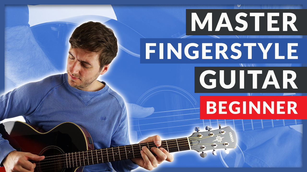 Complete Guide to Fingerstyle Guitar - Beginner