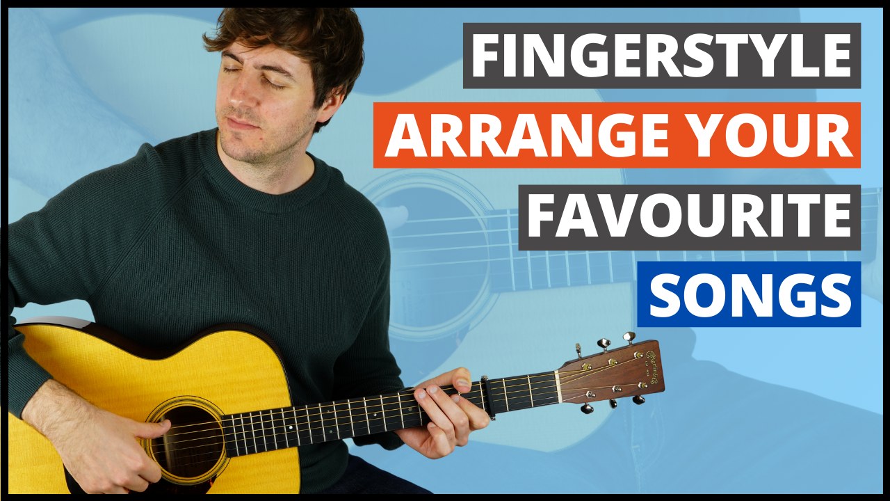 How to Arrange Songs for Fingerstyle Guitar Course