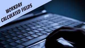 Workday Calculated Fields