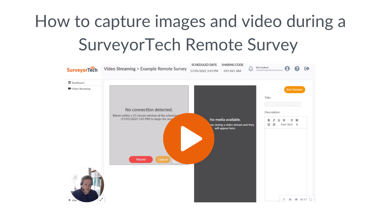 How to capture images and video during a SurveyorTech remote survey