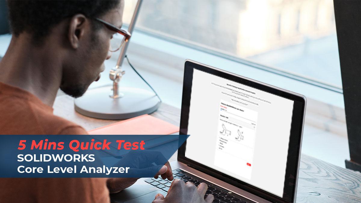 solidworks core level analyzer