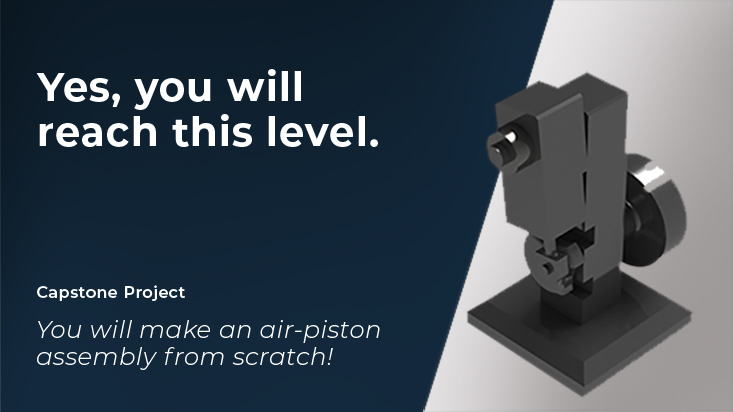 Capstone project require learners to make an air-piston assembly from scratch