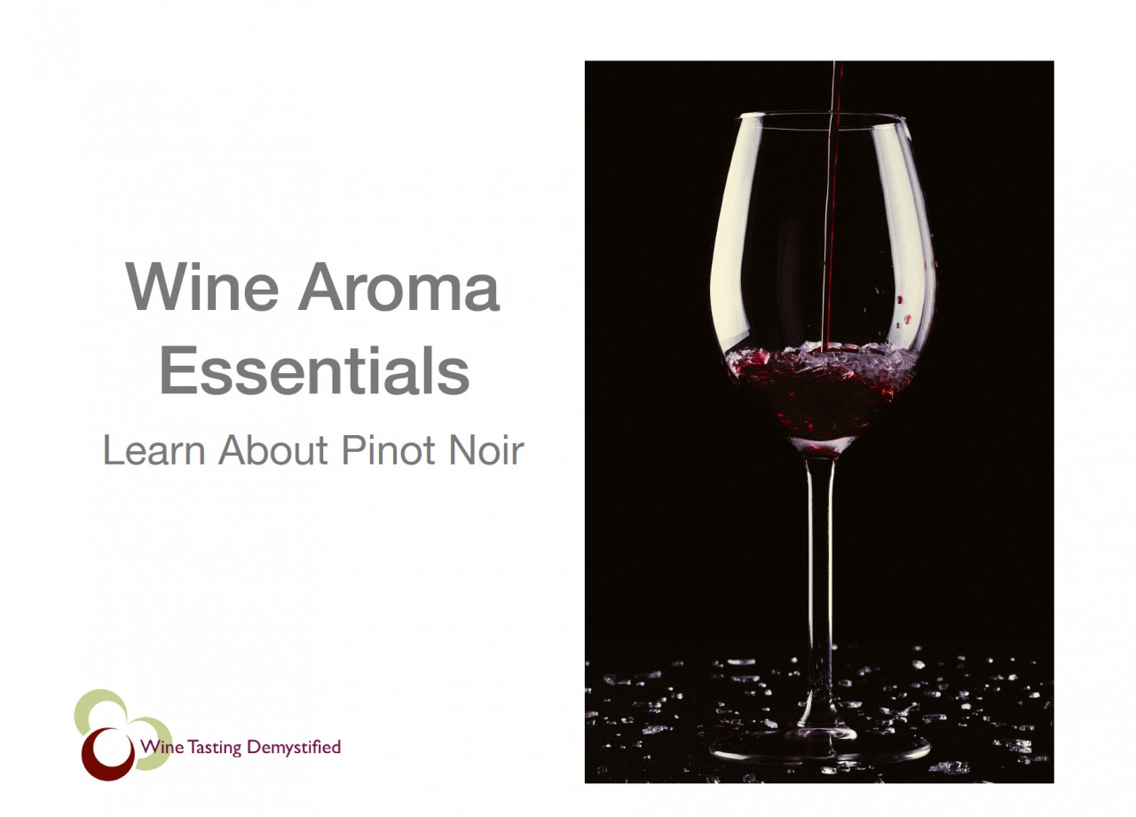Download the free guide Wine Aromas Essentials   Pinot Noir