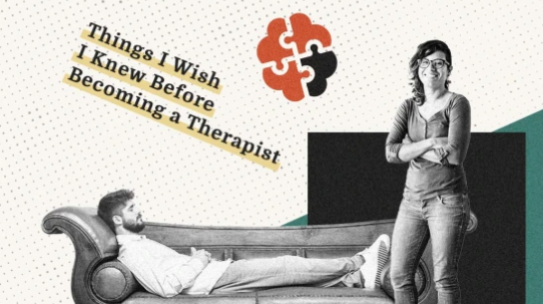Things I Wish I Knew Becoming a Therapist