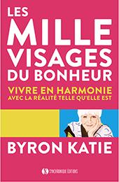Mille visages du bonheur de Byron Katie