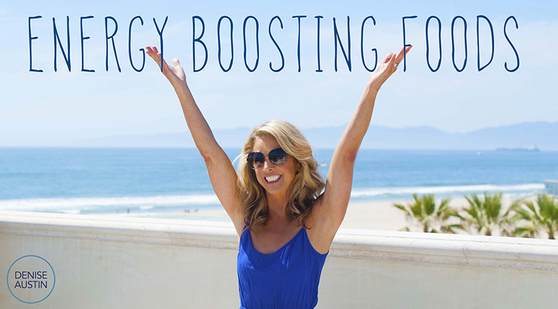 10 Energy Boosting Foods - Denise Austin