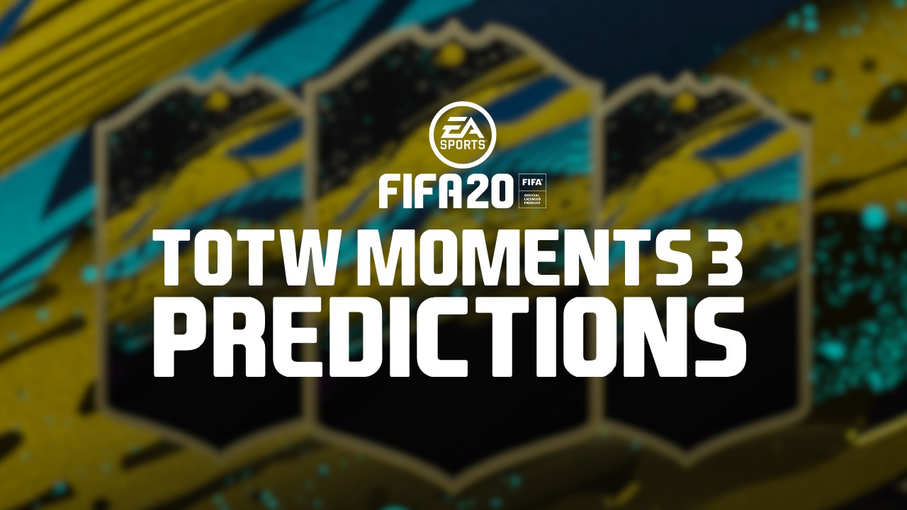 FIFA 20 TOTW 29 and FUT TOTW Moment Predictions
