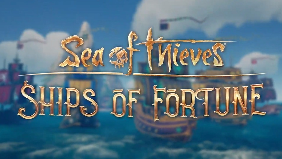 Sea of Thieves ships of fortune patch