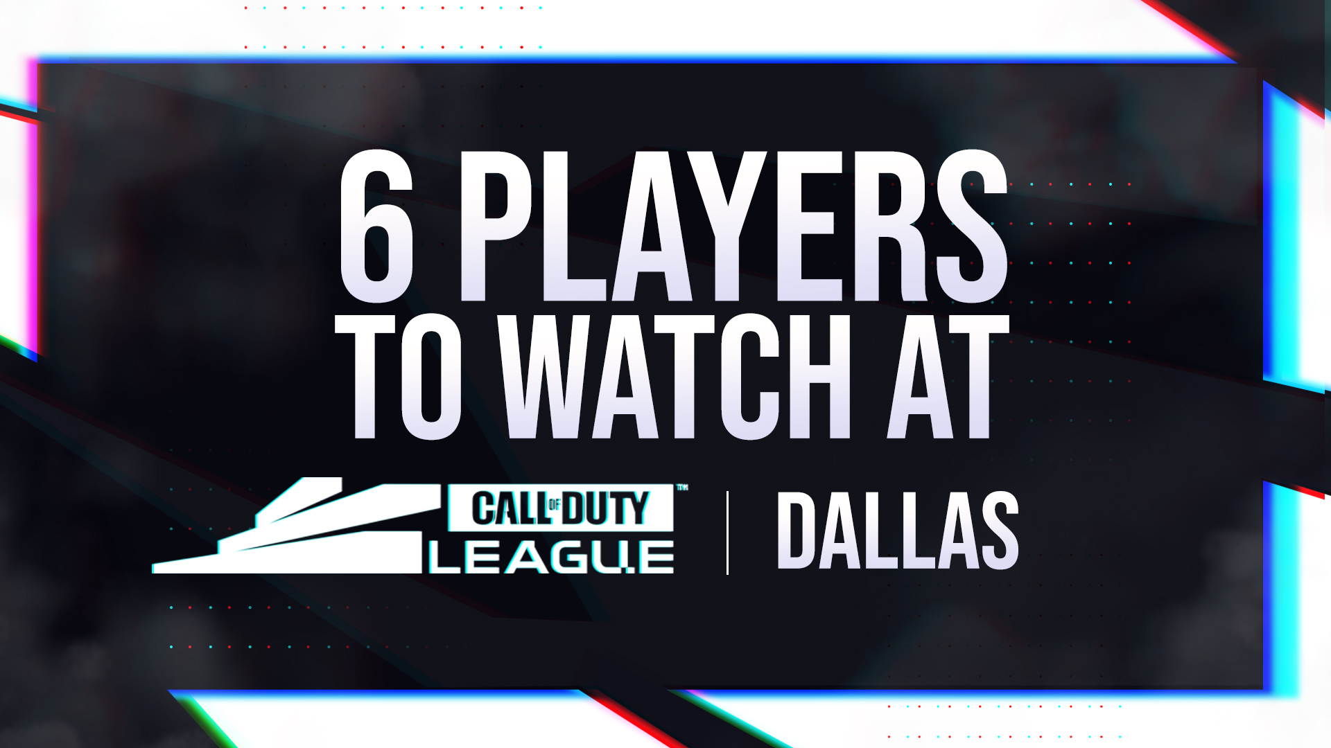 6 players to watch during CDL Dallas