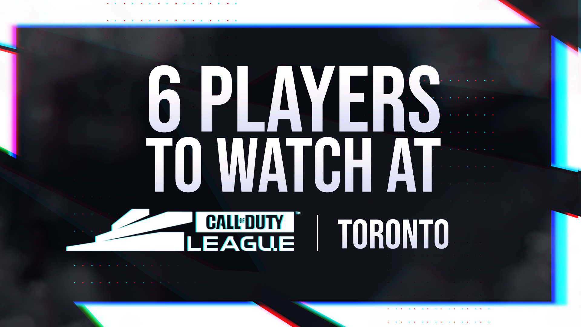 6 players to watch at CDL Toronto.