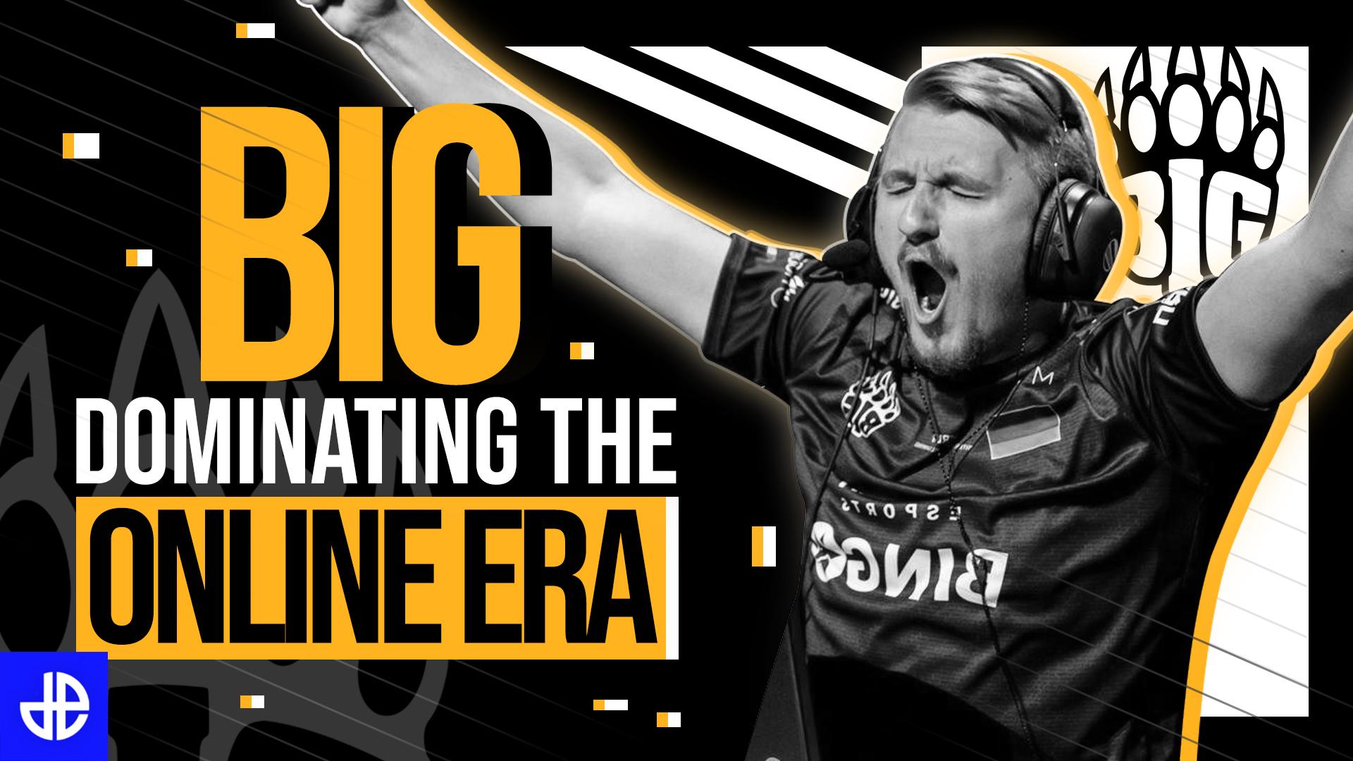 BIG Dominate the online era