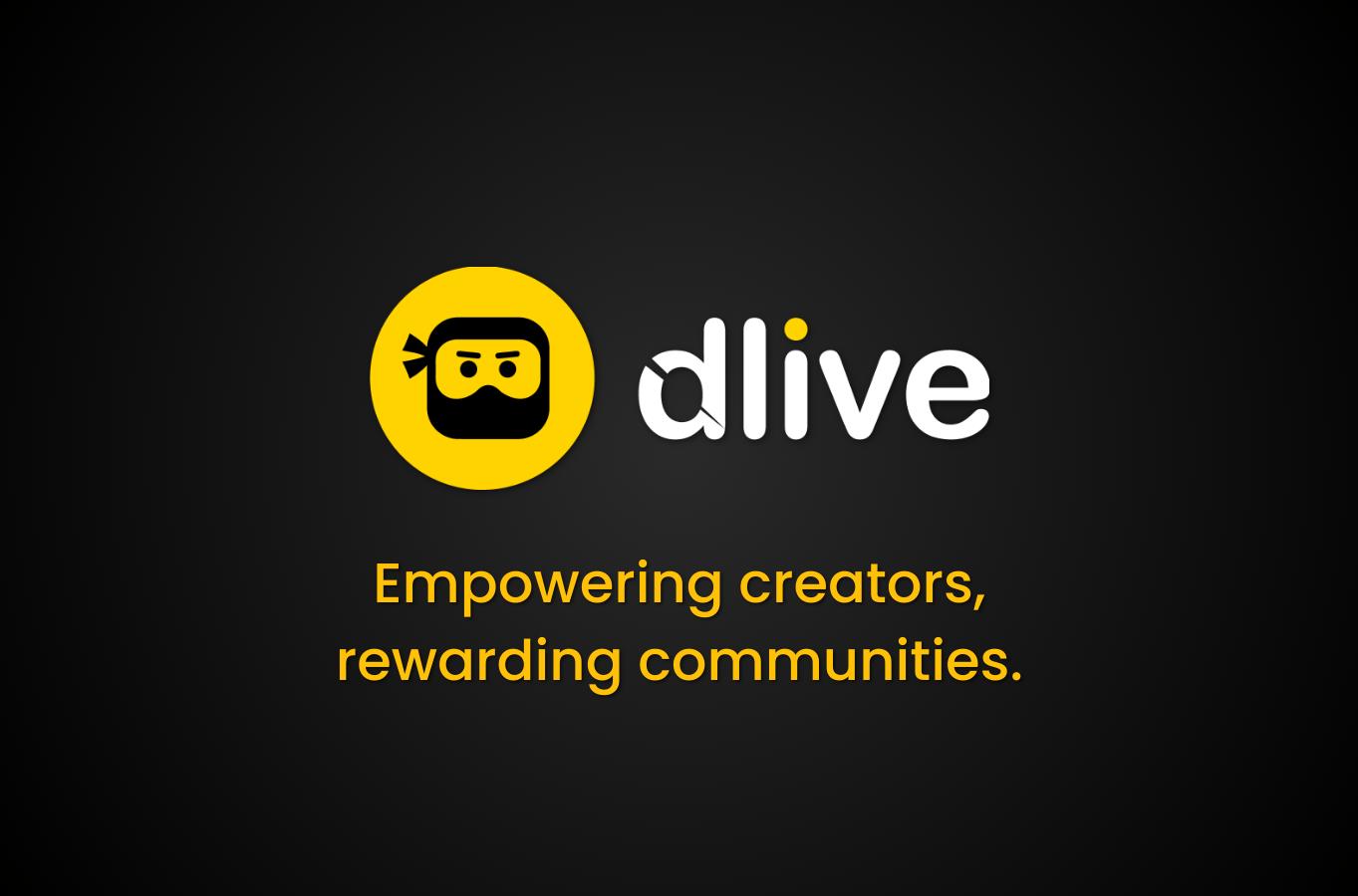 DLive empowering creators, rewarding communities