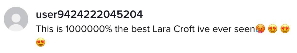 TikTok Commenter praises Lara Croft cosplay
