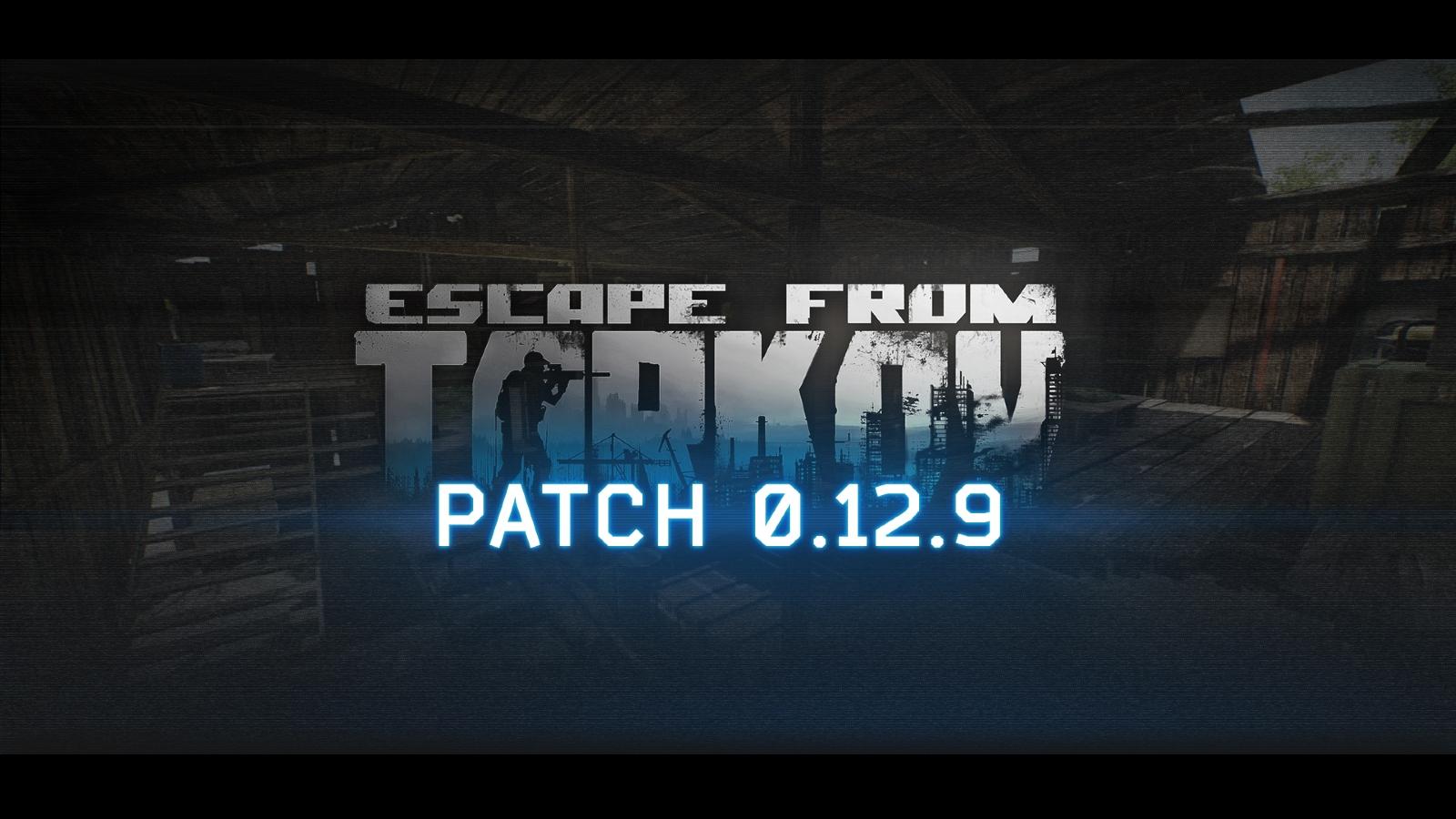 Escape from Tarkov Patch 0.12.9