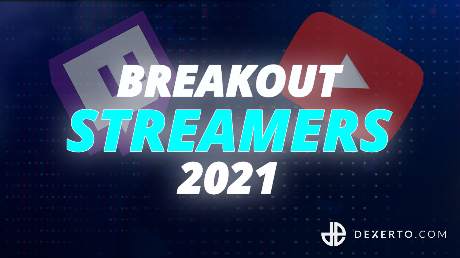 2021 breakout streamers twitch youtube facebook