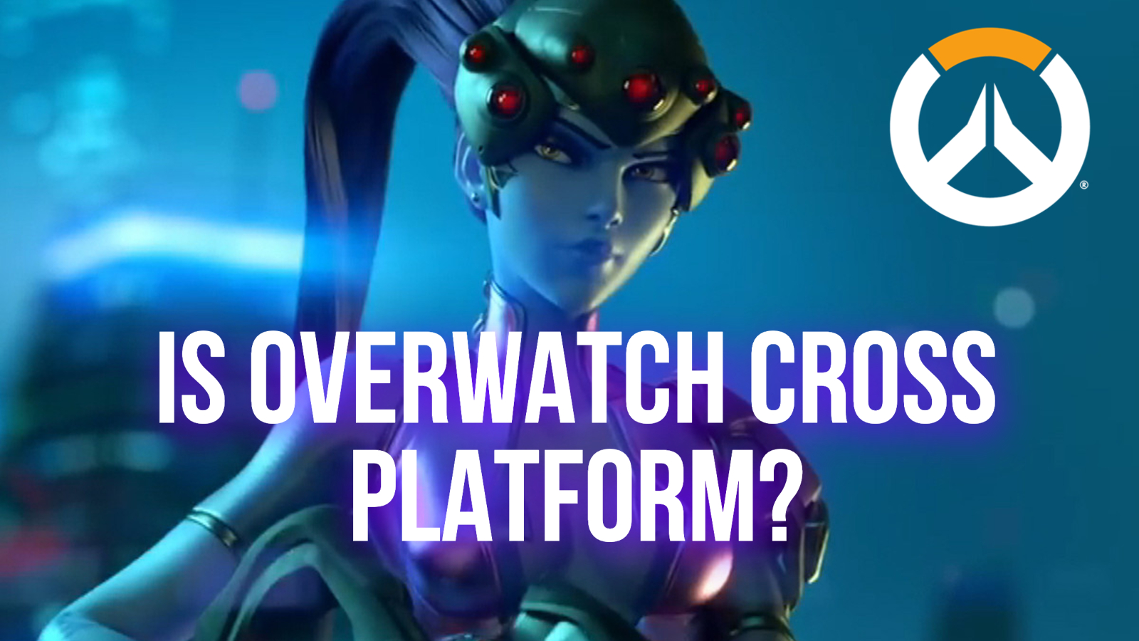 Is Overwatch Cross Platform Widowmaker