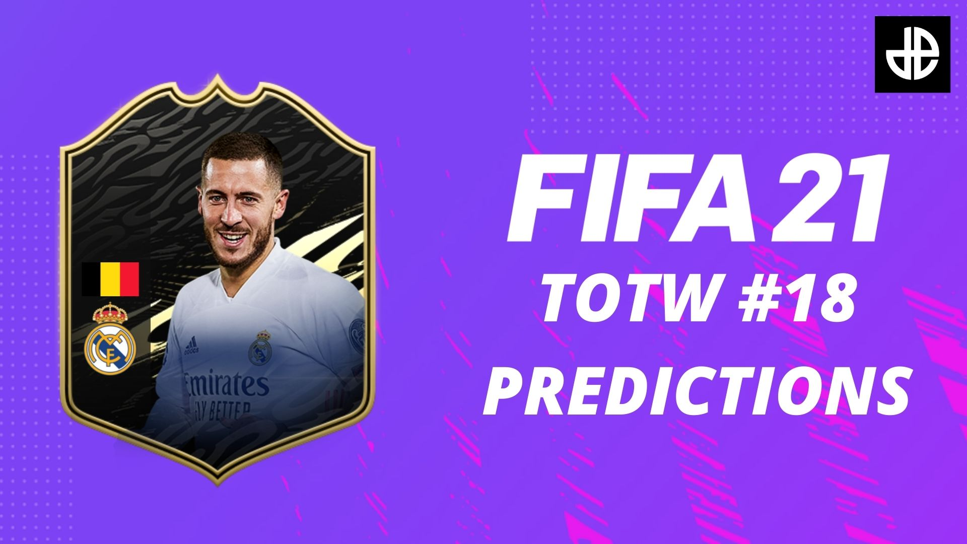 FIFA 21 TOTW 18 Predictions with Eden Hazard card
