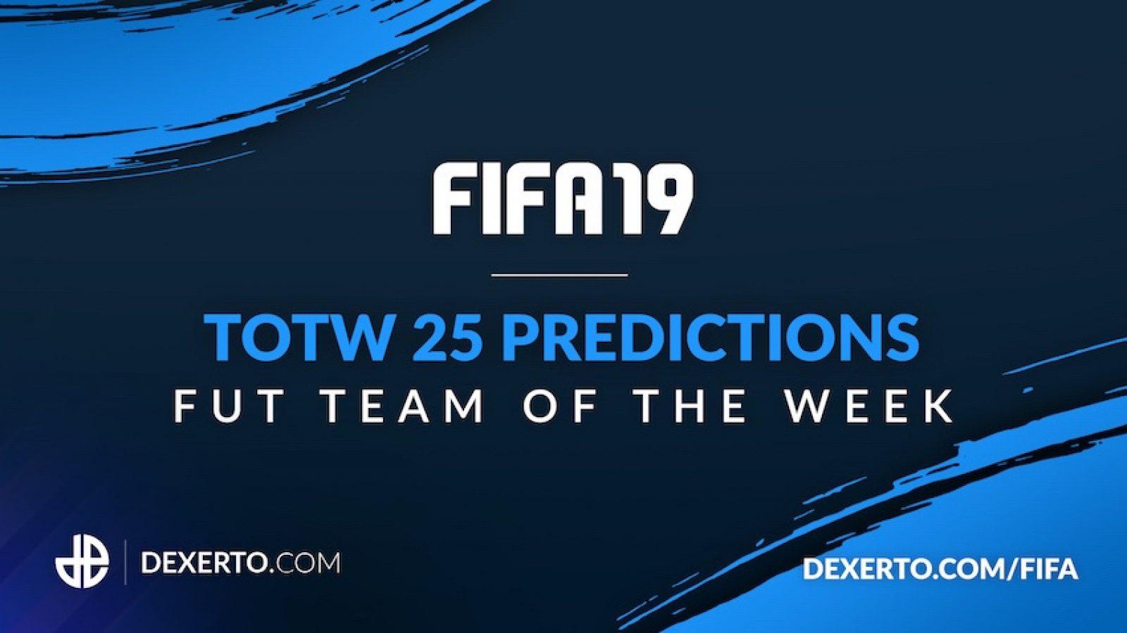 Fifa 19 Totw 25 Predictions Fut Team Of The Week Dexerto