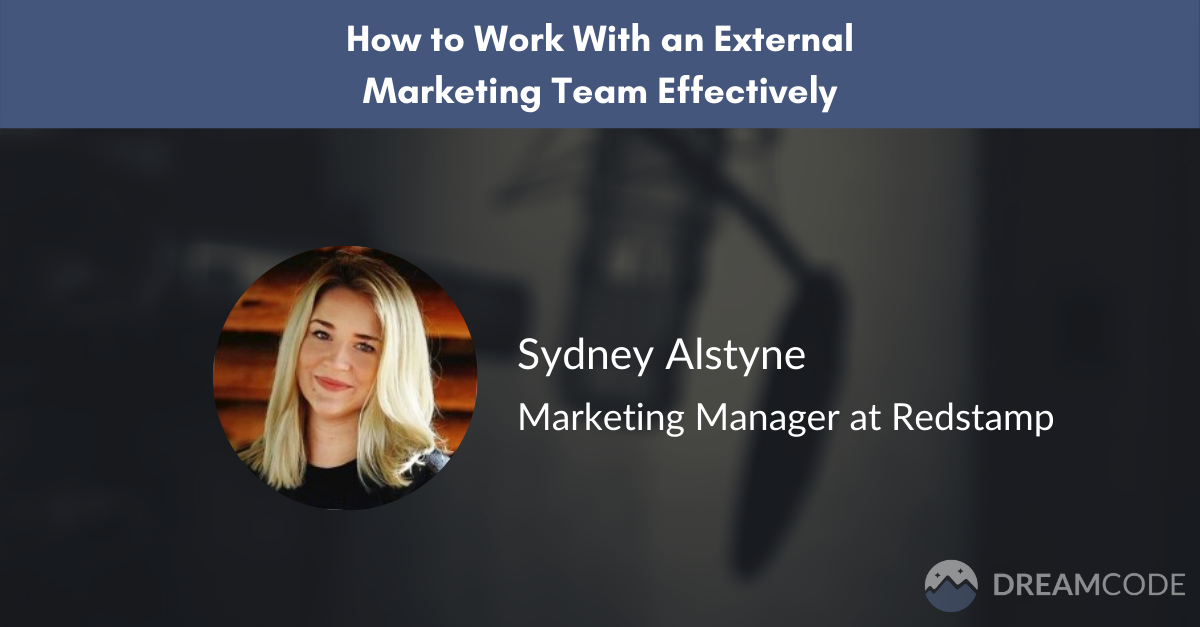 How to work with an external marketing team effectively