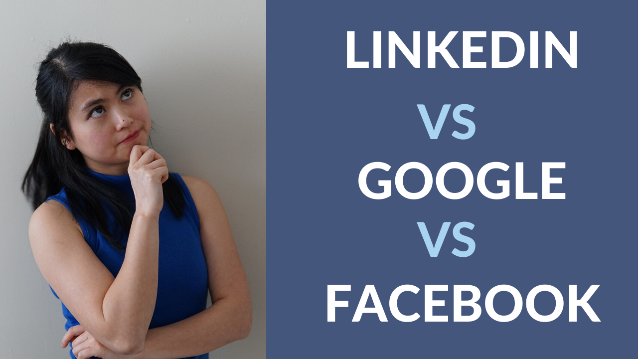 Linkedin vs google vs facebook ads