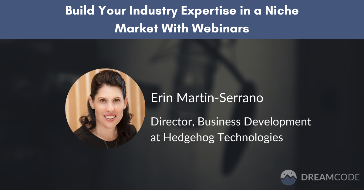 Build your industry expertise in a niche market with webinars