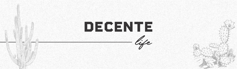Decente Life