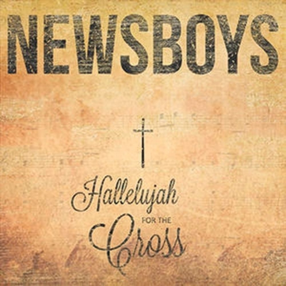 The Newboys' new album, 'Hallelujah for the Cross,' is a strong lineup of loved traditional hymns.