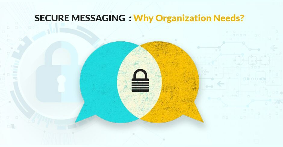 /secure-messaging-why-organization-needs