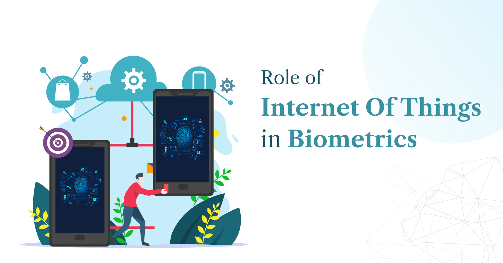 Role of Internet of Things in Biometrics