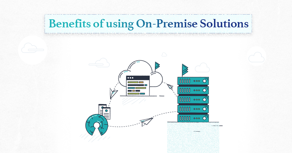 /benefit-of-on-premise-solutions