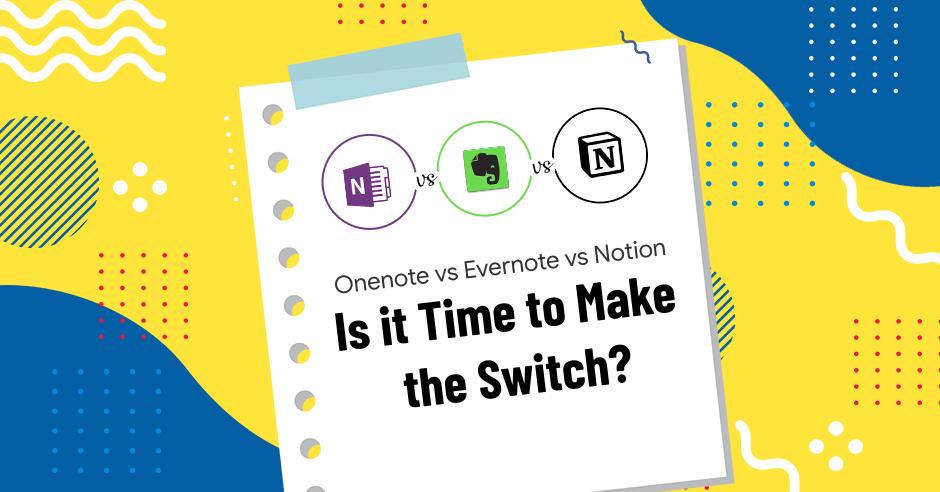 /evernote-vs-onenote-vs-notion