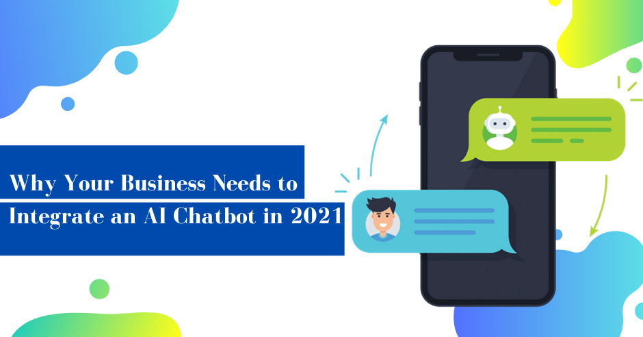 /business-needs-to-integrate-an-ai-chatbot-in-2021