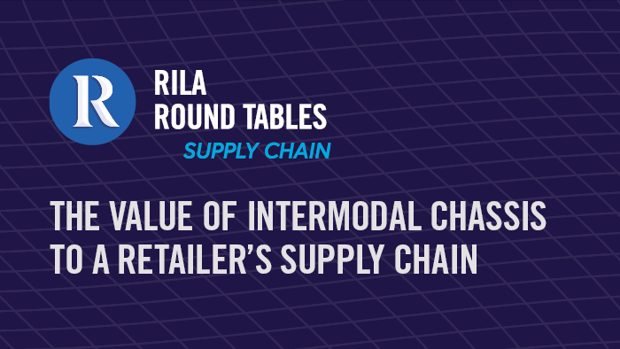 RILA Round Table: The Value of Intermodal Chassis to a Retailer's Supply Chain