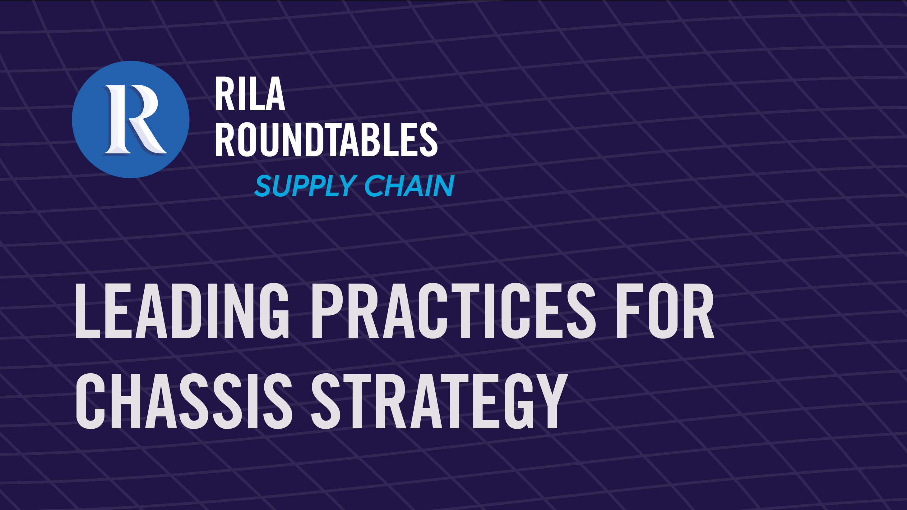 RILA Round Table: Leading Practices for Chassis Strategy