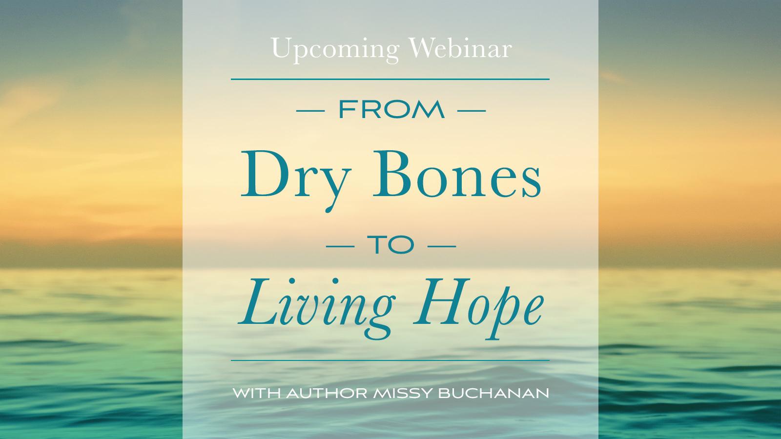 Dry bones living hope