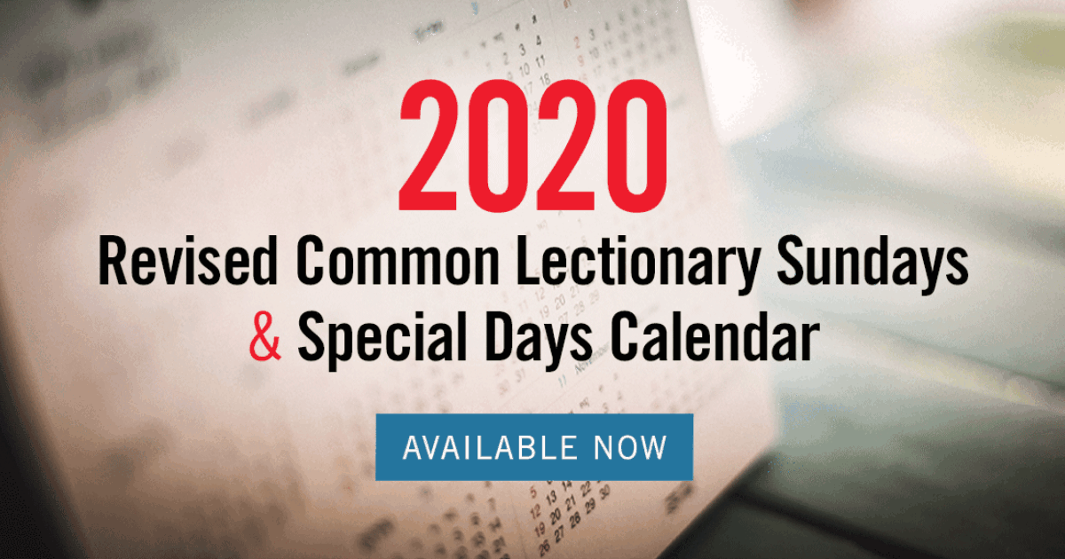 United Methodist Calendar 2022.Discipleship Ministries 2020 Revised Common Lectionary Sundays
