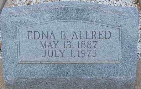 ALLRED, EDNA B. - Cochise County, Arizona | EDNA B. ALLRED - Arizona Gravestone Photos