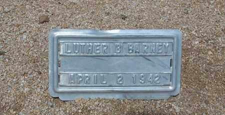 BARNEY, LUTHER B. - Cochise County, Arizona | LUTHER B. BARNEY - Arizona Gravestone Photos