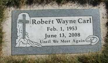 CARL, ROBERT WAYNE - Coconino County, Arizona   ROBERT WAYNE CARL - Arizona Gravestone Photos
