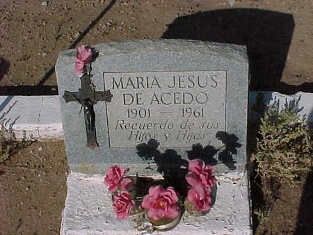 ACEDO, MARIA  JESUS  DE - Gila County, Arizona | MARIA  JESUS  DE ACEDO - Arizona Gravestone Photos