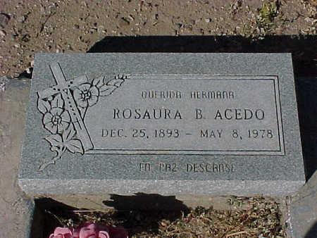 ACEDO, ROSAURA  B. - Gila County, Arizona | ROSAURA  B. ACEDO - Arizona Gravestone Photos